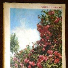 Libros de segunda mano: LOS ARBUSTOS DE FLOR POR NOEL CLARASÓ DE ED. GUSTAVO GILI EN BUENOS AIRES 1958. Lote 40841716