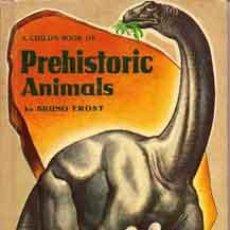 Libros de segunda mano: A CHILD'S BOOK OF PREHISTORIC ANIMALS, POR BRUNO FROST - MAXTON - USA - 1956. Lote 40852248