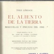 Libros de segunda mano: EL ALIENTO DE LA TIERRA. THEO LÖBSACK. EDITORIAL LABOR. BARCELONA. 1959. Lote 40902246