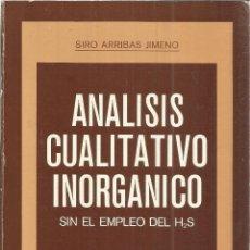 Libros de segunda mano de Ciencias: ANÁLISIS CUALITATIVO INORGÁNICO. SIRO ARRIBAS GIMENO. GRÁFICAS SUMMA. OVIEDO. 1983. Lote 40902673