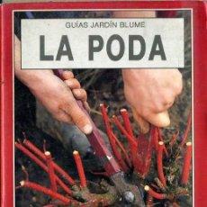 Libros de segunda mano: GUÍAS JARDÍN BLUME : LA PODA (1988). Lote 40910392