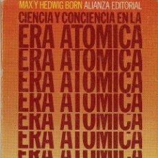 Libros de segunda mano de Ciencias: MAX Y HEDWIG BORN : CIENCIA Y CONCIENCIA EN LA ERA ATÓMICA. ( ALIANZA ED, LIBRO DE BOLSILLO, 1971). Lote 40940090