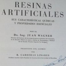 Libros de segunda mano de Ciencias: RESINAS ARTIFICIALES... (CARACTERÍSTICAS Y PROPIEDADES) JUAN WAGNER. ED. M. MARIN 1947. V. FOTOS. Lote 116969378