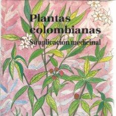 Libros de segunda mano: PLANTAS COLOMBIANAS. SU APLICACIÓN MEDICINAL.MAURO HERNÁNDEZ MESA.FONDO DE PROMOCIÓN DE CULTURA.1992. Lote 41093125
