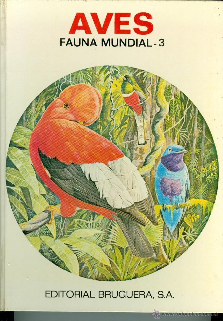 AVES , FAUNA MUNDIAL - VOLUMEN 3 - ERNESTO PEREZ MAS (TAPA DURA 22X30 CM.) (Libros de Segunda Mano - Ciencias, Manuales y Oficios - Biología y Botánica)