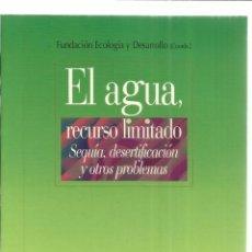 Libros de segunda mano: EL AGUA, RECURSO LIMITADO. BIBLIOTECA NUEVA. MADRID. 2003. Lote 41162475