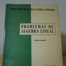 Libros de segunda mano de Ciencias: PROBLEMAS DE ÁLGEBRA LINEAL. ADAPTADO AL PRIMER CURSO DE ESCUELAS TÉCNICAS SUPERIORES PLAN 1964. Lote 41235173