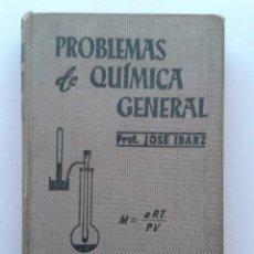 Libros de segunda mano de Ciencias: PROBLEMAS DE QUIMICA GENERAL - JOSE IBARZ - EDITORIAL MANUEL MARIN - 1954. Lote 41252664