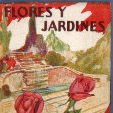 Libros de segunda mano: FLORES Y JARDINES. JULIAN AMICH BERT. EDITORIAL MOLINO. 1ª ED. ARGENTINA. 1944.. Lote 41320097