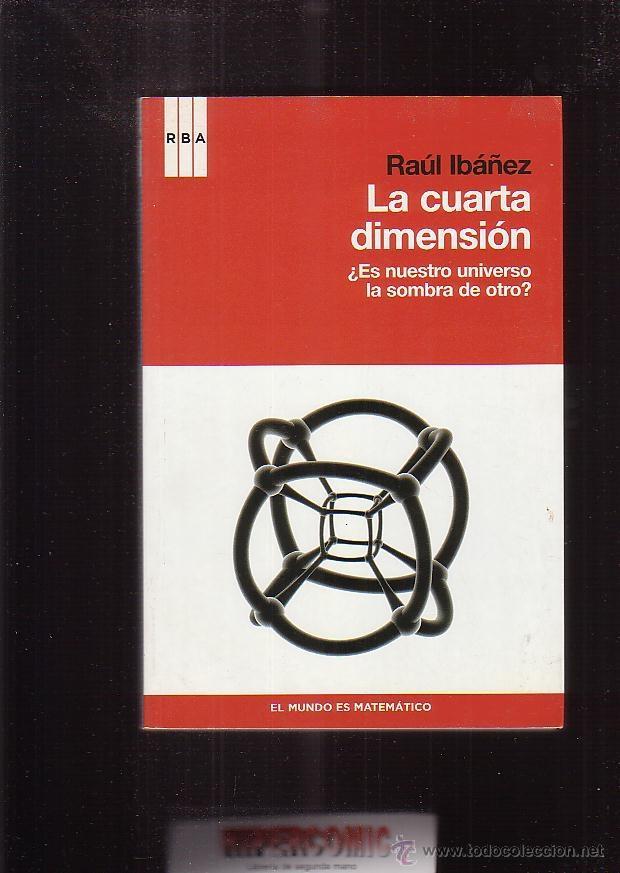 la cuarta dimension / raul ibañez - Comprar Libros de física ...