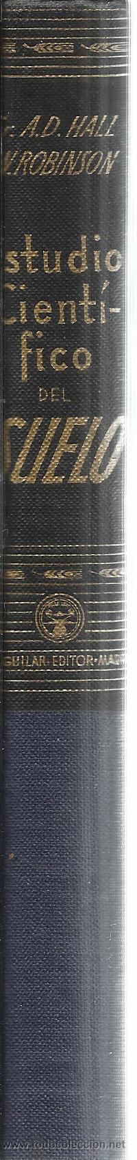 Libros de segunda mano: ESTUDIO CIENTÍFICO DEL SUELO. SIR A. D. HALL. AGUILAR EDICIONES. MADRID. 1950 - Foto 3 - 41501058