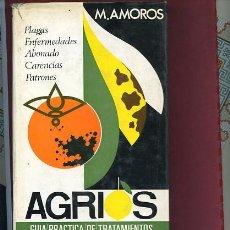 Libros de segunda mano: AMOROS,A. AGRIOS ,GUIA PRACTICA DE TRATAMIENTOS PLAGAS, ENFERMEDADES,ABONADO. Lote 41530154
