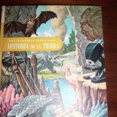 Libros de segunda mano: ENCICLOPEDIA CIENTIFICA HISTORIA DE LA TIERRA (AMES Y WYLER) - MEXICO - 1965 - RARISIMO!. Lote 225219086