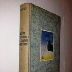 Libros de segunda mano de Ciencias: E. COLERUS - DESDE EL PUNTO A LA CUARTA DIMENSION - LABOR. Lote 41716591
