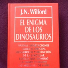 Libros de segunda mano: EL ENIGMA DE LOS DINOSAURIOS. J.N. WILFORD. BIBLIOTECA DE DIVULGACION CIENTIFICA. MUY INTERESANTE, R. Lote 41753327