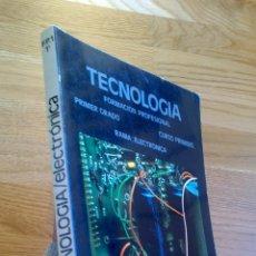Libros de segunda mano de Ciencias: TECNOLOGÍA ELECTRÓNICA. PRIMER GRADO. CURSO PRIMERO / SÁNCHEZ MARÍN PIZARRO. Lote 41774351