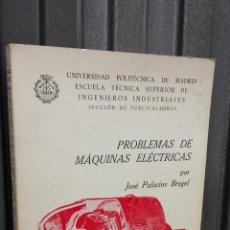 Libros de segunda mano de Ciencias: PROBLEMAS DE MAQUINAS ELECTRICAS. JOSE PALACIOS BREGEL. UNIVERSIDAD POLITECNICA DE MADRID. Lote 41807068