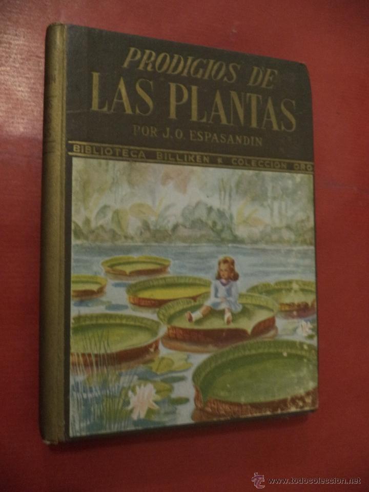 PRODIGIOS DE LAS PLANTAS. J. OTERO ESPASANDÍN. EDITORIAL ATLANTIDA. BUENOS AIRES. 1942. (Libros de Segunda Mano - Ciencias, Manuales y Oficios - Biología y Botánica)