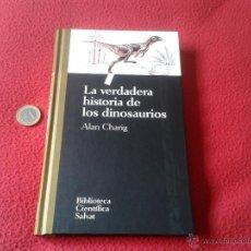 Libros de segunda mano: LA VERDADERA HISTORIA DE LOS DINOSAURIOS ALAN CHARIG BIBLIOTECA CIENTIFICA SALVAT LIBRO 2. Lote 41959500