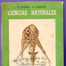 Libros de segunda mano: ELEMENTOS DE CIENCIAS NATURALES. SEGUNDO CURSO. RAFAEL YBARRA MENDEZ- ANGEL CABETAS LOSHUERTOS.. Lote 42102958