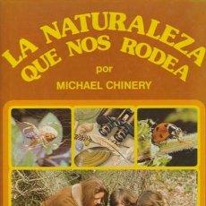 Libros de segunda mano: LIBRO LA NATURALEZA QUE NOS RODEA - MICHAEL CHINERY - AÑO 1980 - ED. CEDAG SA. Lote 42225689