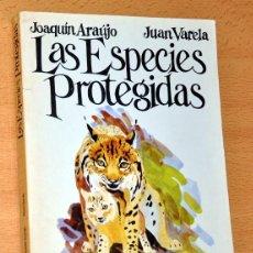 Libros de segunda mano: LAS ESPECIES PROTEGIDAS - DE JOAQUÍN ARAUJO Y JUAN VARELA - EDICIONES PENTHALON - AÑO 1984. Lote 42315194