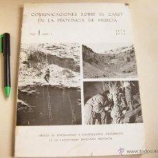 Libros de segunda mano: COMUNICACIONES SOBRE EL CARST EN LA PROVINCIA DE MURCIA 1972 - VOLUMEN I NUMERO 1. Lote 42463904