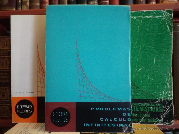 LOTE: PROBLEMAS DE CALCULO INFINITESIMAL. TOMOS I- II. PROBLEMAS DE MATEMÁTICAS. E. TEBAR FLORES (Libros de Segunda Mano - Ciencias, Manuales y Oficios - Física, Química y Matemáticas)