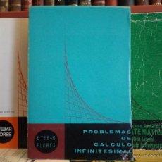 Libros de segunda mano de Ciencias: LOTE: PROBLEMAS DE CALCULO INFINITESIMAL. TOMOS I- II. PROBLEMAS DE MATEMÁTICAS. E. TEBAR FLORES. Lote 169500860