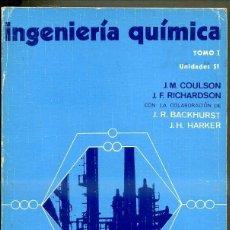 Libros de segunda mano de Ciencias: COULSON : INGENIERÍA QUÍMICA TOMO I (REVERTÉ, 1979). Lote 42649093