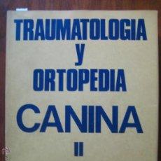 Libros de segunda mano: TRAUMATOLOGÍA Y ORTOPEDIA CANINA II W. G. WHITTICK AEDOS AÑO 1978 418 PÁGINAS CASTELLANO. Lote 42668726