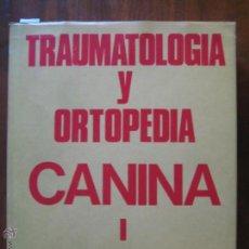 Libros de segunda mano: TRAUMATOLOGÍA Y ORTOPEDIA CANINA I W. G. WHITTICK AEDOS AÑO 1977 325 PÁGINAS CASTELLANO. Lote 42668746