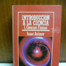 Libros de segunda mano de Ciencias: ASIMOV, ISAAC - INTRODUCCION A LA CIENCIA I. CIENCIAS FISICAS - (NUEVA GUIA DE LA CIENCIA) - MUY INT. Lote 42688389