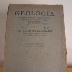 Libros de segunda mano: GEOLOGÍA. GEOLOGÍA GENERAL Y ESTRATIGRÁFICA, CRISTALOGRAFÍA, MINERALOGÍA Y PETROGRAFÍA. ALVARADO. S.. Lote 42758755