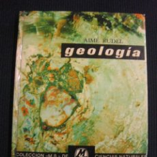 Libros de segunda mano: GEOLOGIA. AIME RUDEL. MONTANER Y SIMON.1977.. Lote 42789507