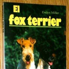 Libros de segunda mano: EL FOX TERRIER POR EVELYN MILLER DE ED. HISPANO EUROPEA EN BARCELONA 1993. Lote 42819787
