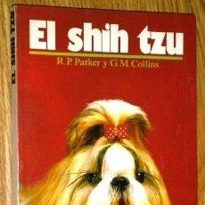 Libros de segunda mano: EL SHIH TZU POR PARKER Y COLLINS DE ED. HISPANO EUROPEA EN BARCELONA 1991. Lote 42819842
