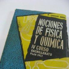 Libros de segunda mano de Ciencias: NOCIONES DE FISICA Y QUIMICA, BACHILLERATO PLAN DE 1957, CABEZAS SERRA.. Lote 42933018