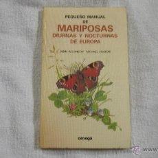 Libros de segunda mano: PEQUEÑO MANUAL DE MARIPOSAS DIURNAS Y NOCTURNAS DE EUROPA - JOHN WILKINSON Y MICHAEL TWEEDIE. Lote 43025539