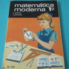 Libros de segunda mano de Ciencias: MATEMÁTICA MODERNA 1º. C. MARCOS Y J. MARTÍNEZ. Lote 43109982