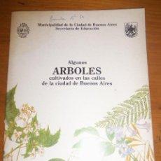 Libros de segunda mano: ALGUNOS ARBOLES CULTIVADOS EN LAS CALLES DE BUENOS AIRES - MUNCIPALIDAD BS.AS. - 1980 - RARO. Lote 43165447