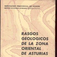 Libros de segunda mano: RASGOS GEOLOGICOS DE LA ZONA ORIENTAL DE ASTURIAS POR J.A. MARTINEZ ALVAREZ - OVIEDO 1965. Lote 43208984