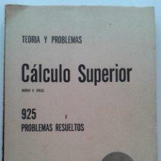 Libros de segunda mano de Ciencias: CALCULO SUPERIOR, TEORIA Y 925 PROBLEMAS RESUELTOS - MURRAY R. SPIEGEL - SCHAUM / MCGRAW-HILL. Lote 43211250