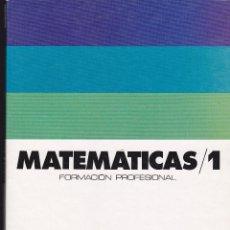 Libros de segunda mano de Ciencias: DOS LIBROS DE MATEMATICAS PRIMERO Y SEGUNDO FORMACION PROFESIONAL AÑO 1976 .. Lote 43233014