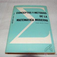 Libros de segunda mano de Ciencias: CONCEPTOS Y MÉTODOS DE LA MATEMÁTICA MODERNA. Lote 43237216