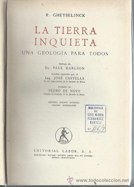 LA TIERRA INQUIETA, UNA GEOLOGÍA PARA TODOS, R. GHEYSELINCK, LABOR BARCELONA 1943 (Libros de Segunda Mano - Ciencias, Manuales y Oficios - Paleontología y Geología)