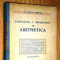 Libros de segunda mano de Ciencias: EJERCICIOS Y PROBLEMAS DE ARITMÉTICA POR MANUEL GARCÍA ARDURA DE ED. HERNANDO EN MADRID 1945. Lote 43358455