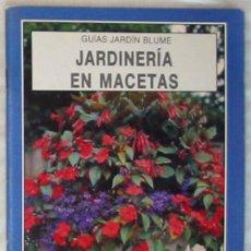 Libros de segunda mano: JARDINERÍA EN MACETAS - ETHNE REUSS CLARKE - GUÍAS BLUME 1998 - VER DESCRIPCIÓN. Lote 43371766