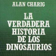 Libros de segunda mano: LA VERDADERA HISTORIA DE LOS DINOSAURIOS, POR ALAN CHARIG - SALVAT - 1985 - ESPAÑA . Lote 43389663