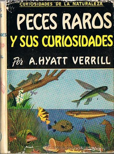 PECES RAROS Y SUS CURIOSIDADES A. HYATT VERRILL 1962 (Libros de Segunda Mano - Ciencias, Manuales y Oficios - Biología y Botánica)